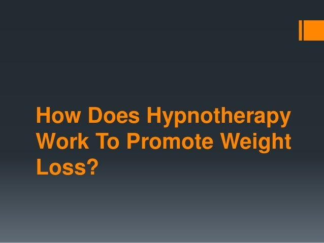How Does Hypnotherapy Work To Promote Weight Loss?