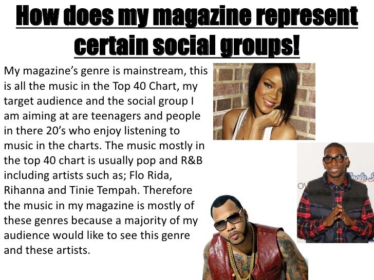 How does my magazine represent       certain social groups!My magazine's genre is mainstream, thisis all the music in the ...