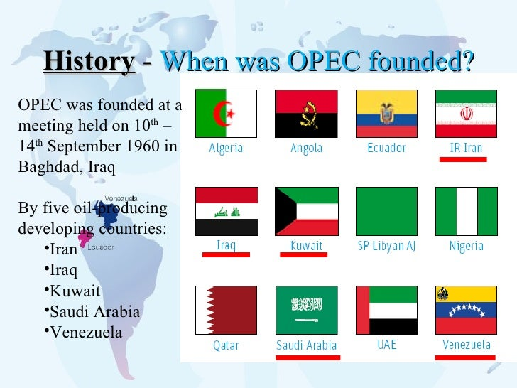 opec history The influence of the organization of petroleum exporting countries (opec) has closely (naturally) followed the peaks and valleys of the world's demand for oil.