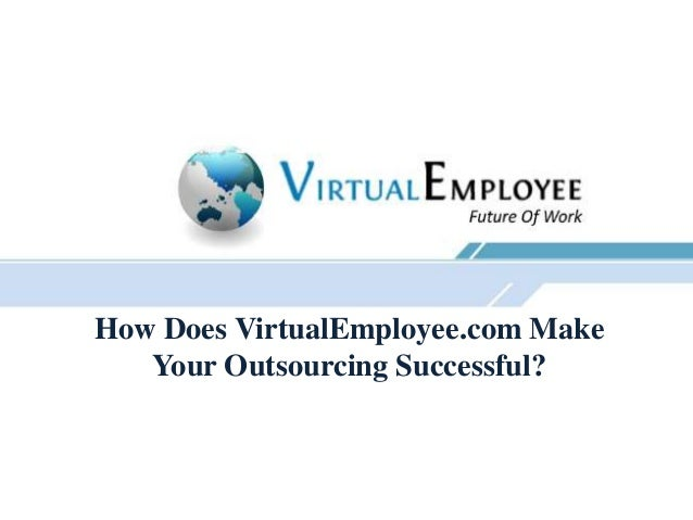 How Does VirtualEmployee.com Make   Your Outsourcing Successful?