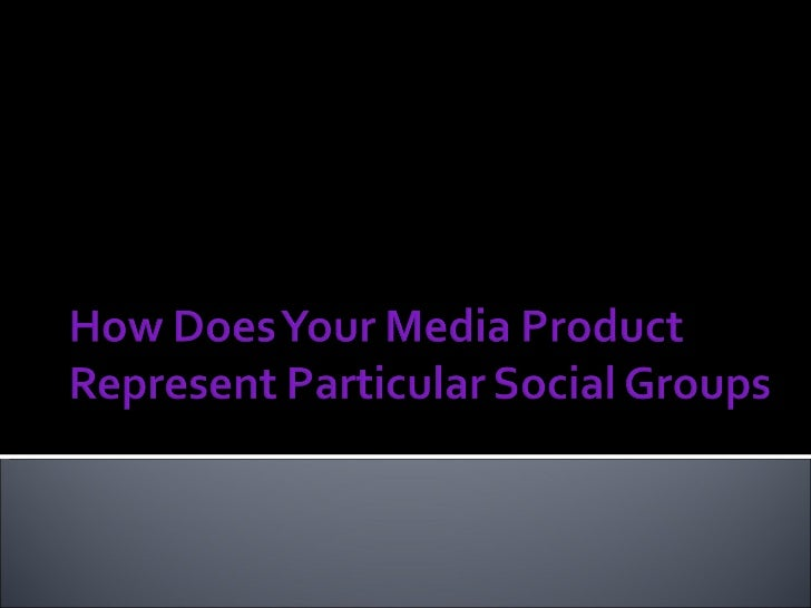 How does your media product represent particular social q2