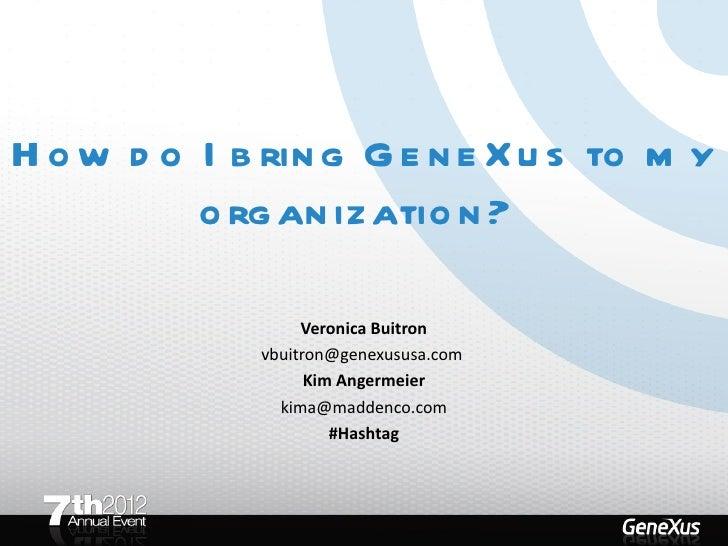 How do i bring gene xus to my organization