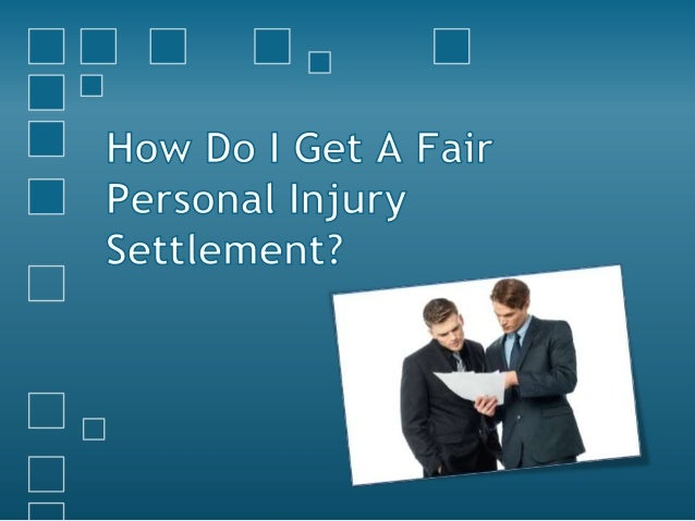 How Do I Get A Fair Personal Injury Settlement?
