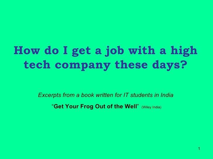 "How do I get a job with a high tech company these days? Excerpts from a book written for IT students in India   "" Get Your..."