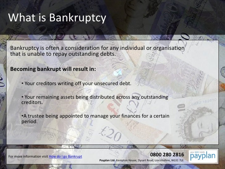 What is Bankruptcy<br />Bankruptcy is often a consideration for any individual or organisation that is unable to repay out...
