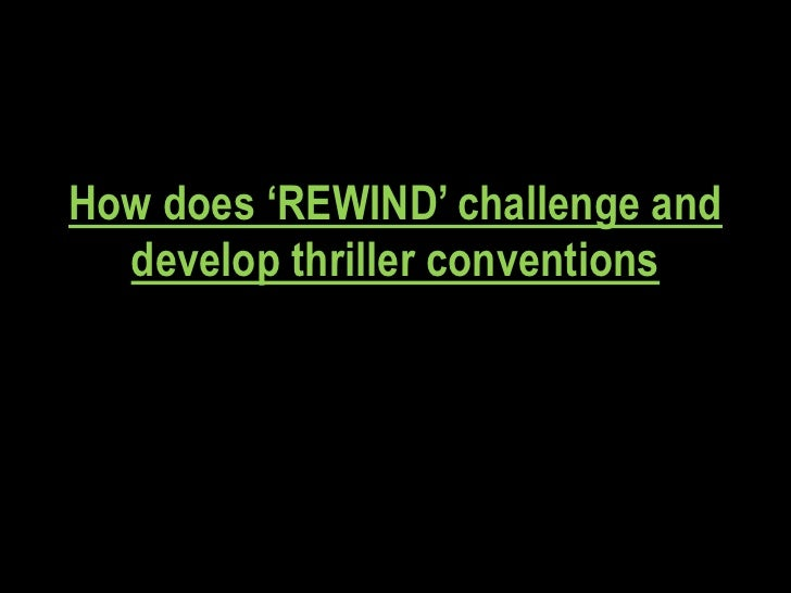How does 'REWIND' challenge and  develop thriller conventions