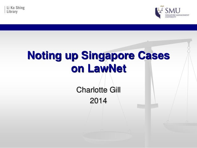 Charlotte Gill 2014 Noting up Singapore Cases on LawNet