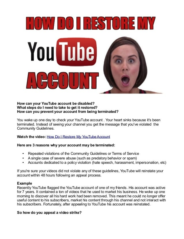 How can your YouTube account be disabled? What steps do I need to take to get it restored? How can you prevent your accoun...
