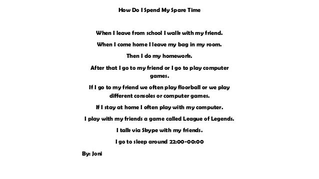 essay about my leisure time Leisure means spare time which we get after our day's long work it is our free time in which we are free to do anything we like there is no pressure of.