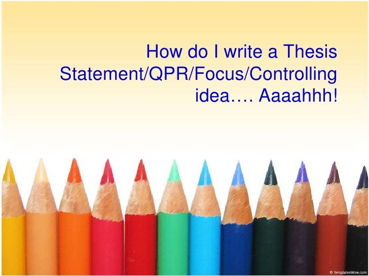 How can I write a thesis statement?