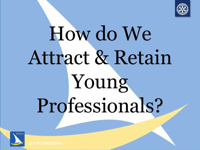 How Do We Attract and Retain Young Professionals