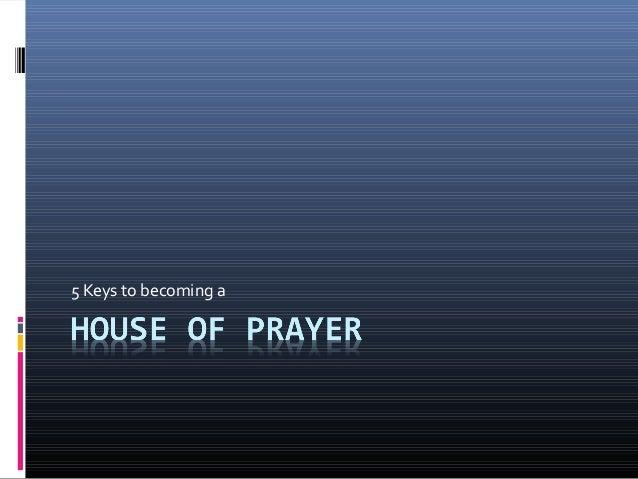 How do we become a house of prayer