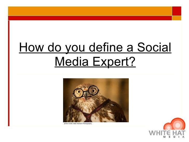 How do you define a social media expert