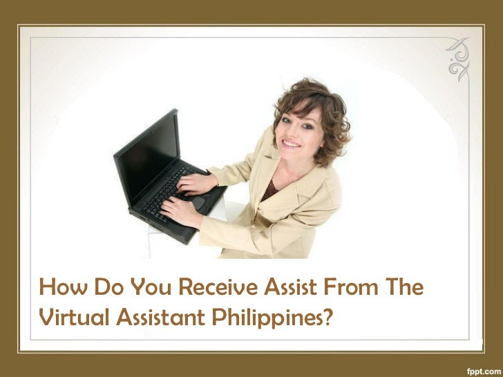 How Do You Receive Assist From TheVirtual Assistant Philippines?