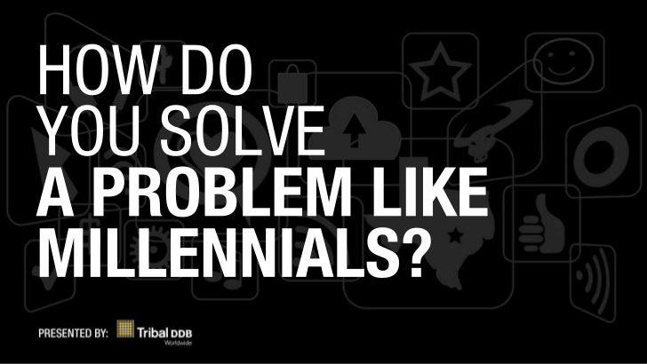 How do you solve a problem like millennials