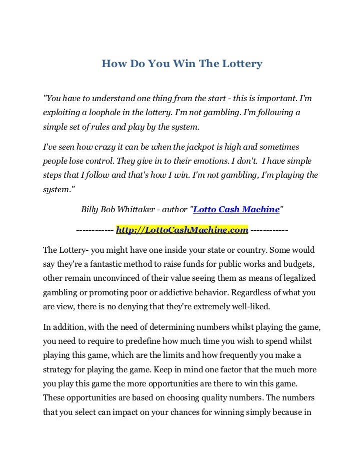"""How Do You Win The Lottery""""You have to understand one thing from the start - this is important. Imexploiting a loophole in..."""