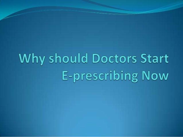 Top 8 reasons - why doctors start E-prescribing now