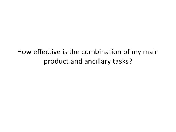 How effective is the combination of my main product and ancillary tasks?<br />
