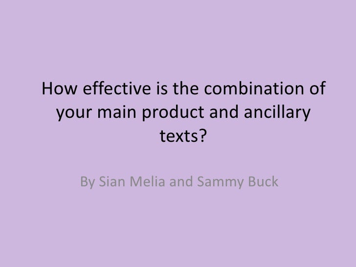 How effective is the combination of your main product and ancillary texts? <br />By Sian Melia and Sammy Buck<br />