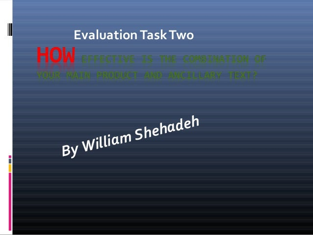 Evaluation Task Two  illiam By W  adeh Sheh