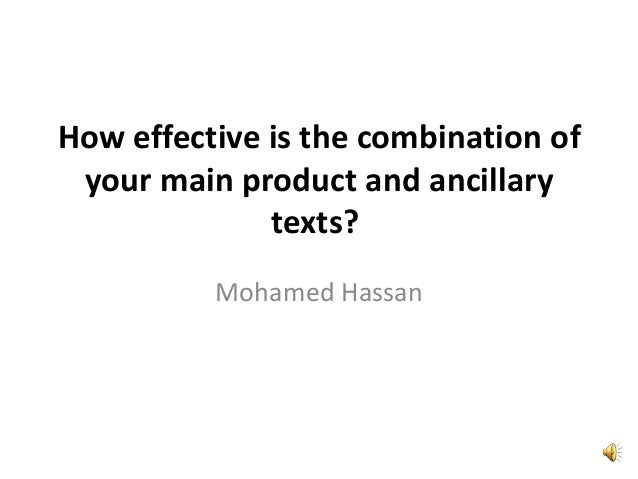How effective is the combination ofyour main product and ancillarytexts?Mohamed Hassan