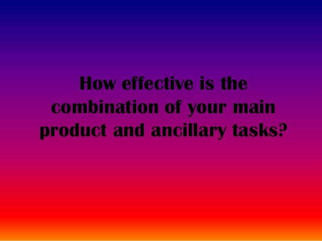 How effective is the combination of your mainproduct and ancillary tasks?