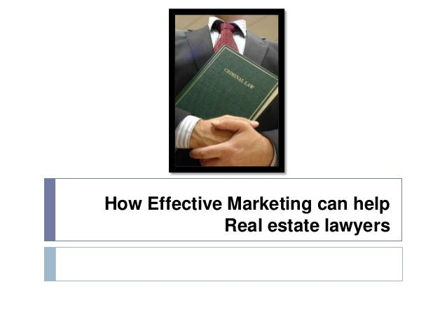 How Effective Marketing can help Real estate lawyers