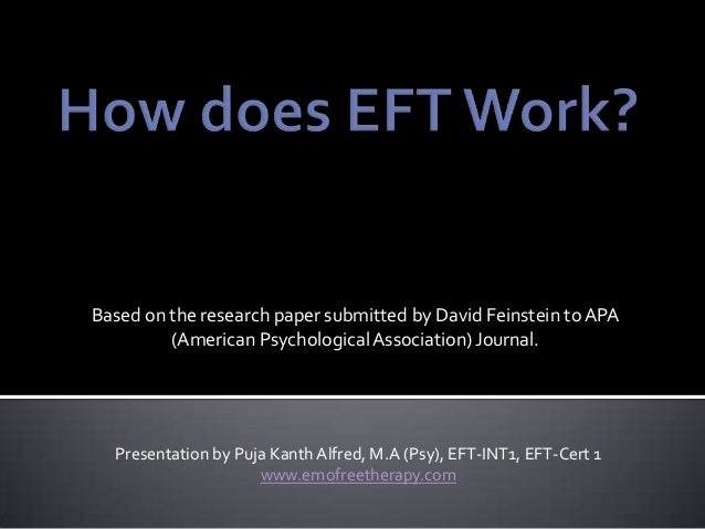eft research papers View up to date research on eft and the following research study was conducted by sue and emma of the eft centre this paper provides evidence that eft is.