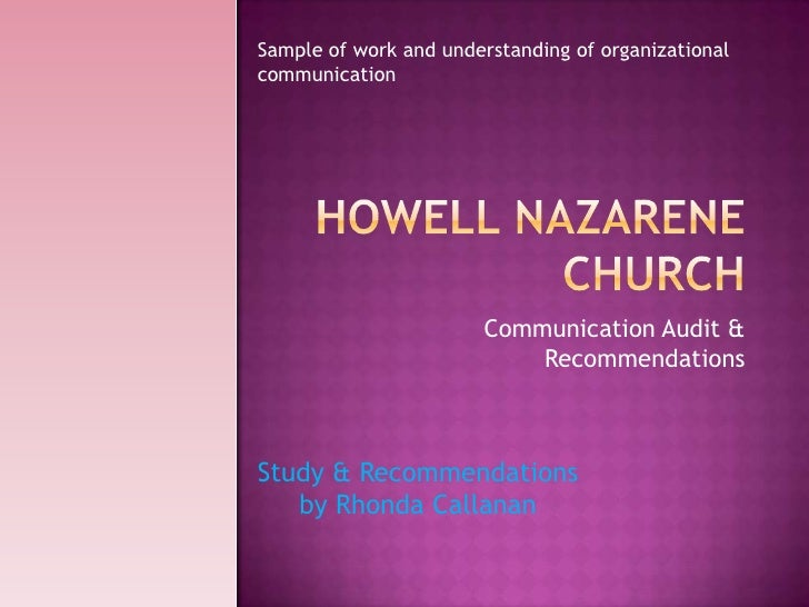 Howell Nazarene Church <br />Communication Audit & Recommendations<br />Sample of work and understanding of organizational...