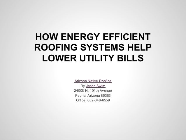 How energy efficient roofing systems help lower utility bills for Energy efficient roofing