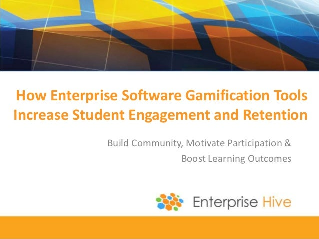 How Enterprise Software Gamification Tools Increase Student Engagement and Retention Build Community, Motivate Participati...