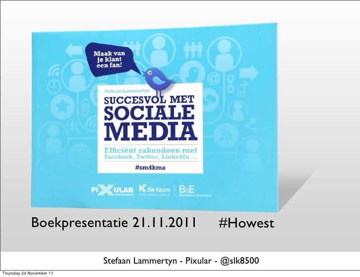 Boekpresentatie 21.11.2011                #Howest                          Stefaan Lammertyn - Pixular - @slk8500Thursday ...