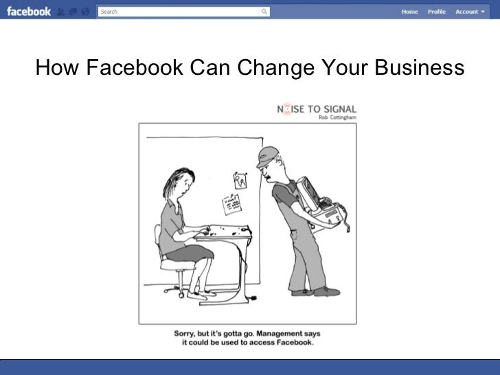 How Facebook Can Change Your Business