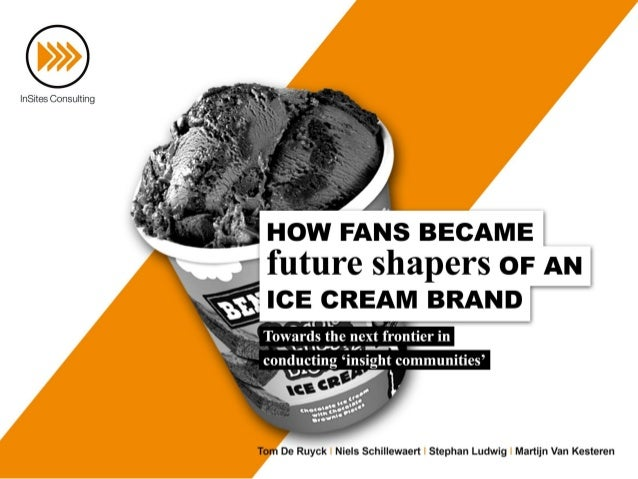 How fans became future shapers of an ice cream brand: Towards the next frontier in conducting insight communities