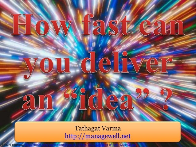 How Fast Can You Deliver An Idea?