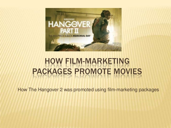 How film-marketingpackages promote movies<br />How The Hangover 2 was promoted using film-marketing packages<br />