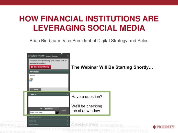 HOW FINANCIAL INSTITUTIONS ARE  LEVERAGING SOCIAL MEDIA  Brian Bierbaum, Vice President of Digital Strategy and Sales     ...