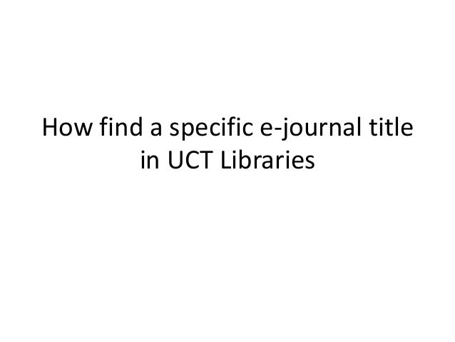 How find a specific e-journal title        in UCT Libraries