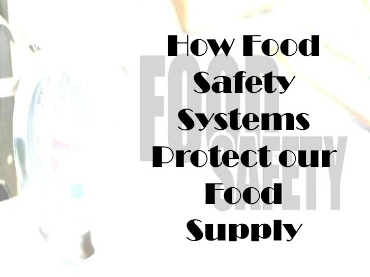 How Food Safety Systems Protect our Food Supply<br />