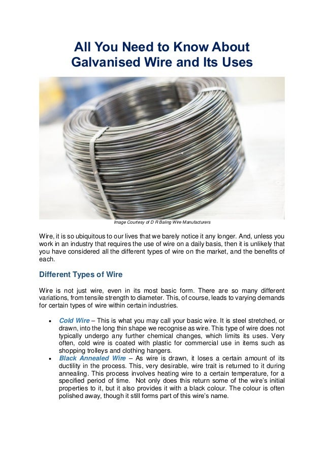 All You Need to Know About Galvanised Wire and Its Uses  Image Courtesy of D R Baling Wire Manufacturers  Wire, it is so u...