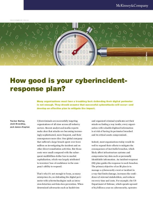 Lloyd Miller  D E C E M B E R 2 013  How good is your cyberincidentresponse plan? Many organizations must face a troubling...