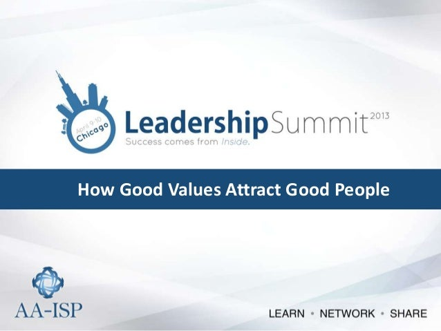 How Good Values Attract Good People