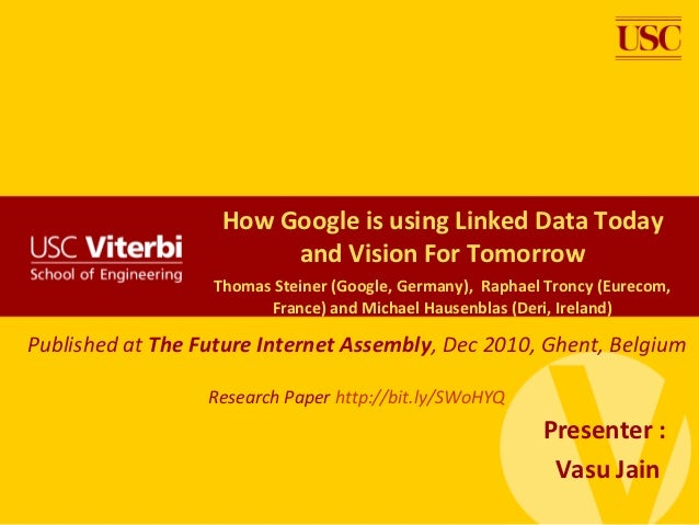 How Google is using Linked Data Today                        and Vision For Tomorrow                  Thomas Steiner (Goog...