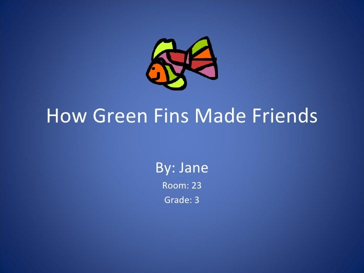 How green fins made friends