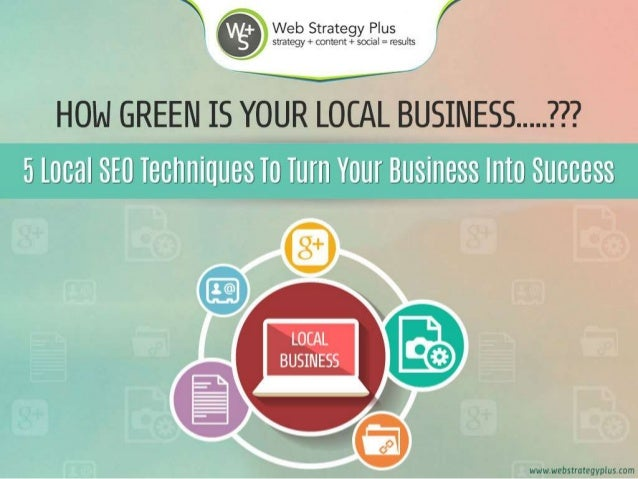 5 SEO Techniques To Turn Your Locally Business Into Success