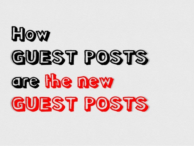 How GUEST POSTS are the new GUEST POSTS