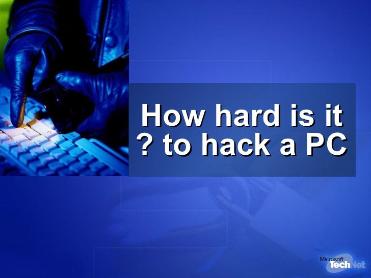 How hard is it  to hack a PC?