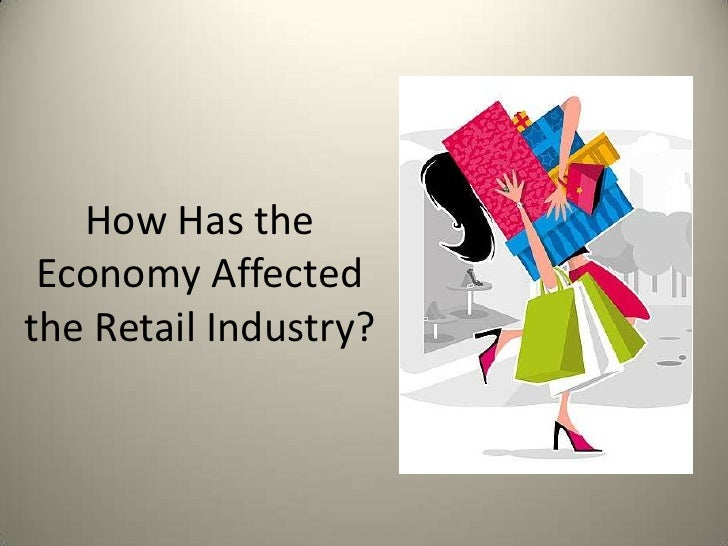 How Has the Economy Affectedthe Retail Industry?