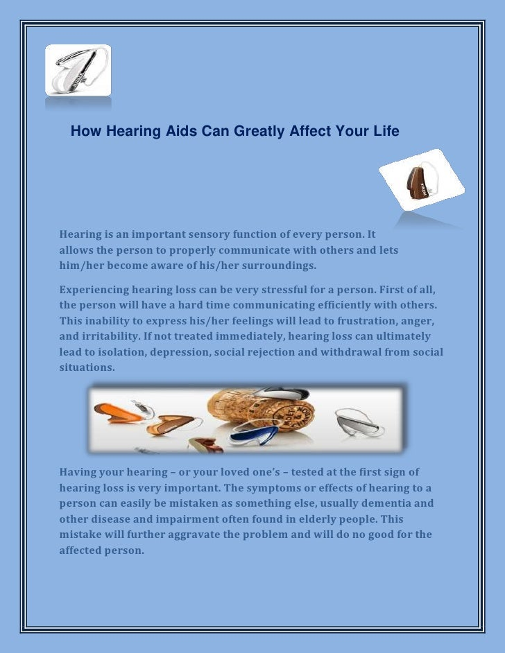 How Hearing Aids Can Greatly Affect Your LifeHearing is an important sensory function of every person. Itallows the person...