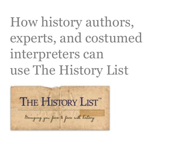 How history authors, experts, and costumed interpreters can use The History List